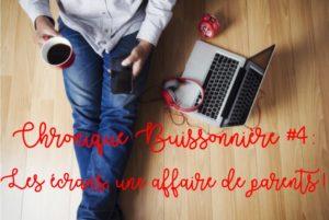 Chronique Buissonnière #4 : Les écrans, une affaire de parents.