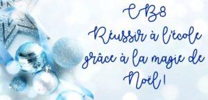 Chronique Buissonnière #8 : Réussir à l'école grâce à la magie de Noël !