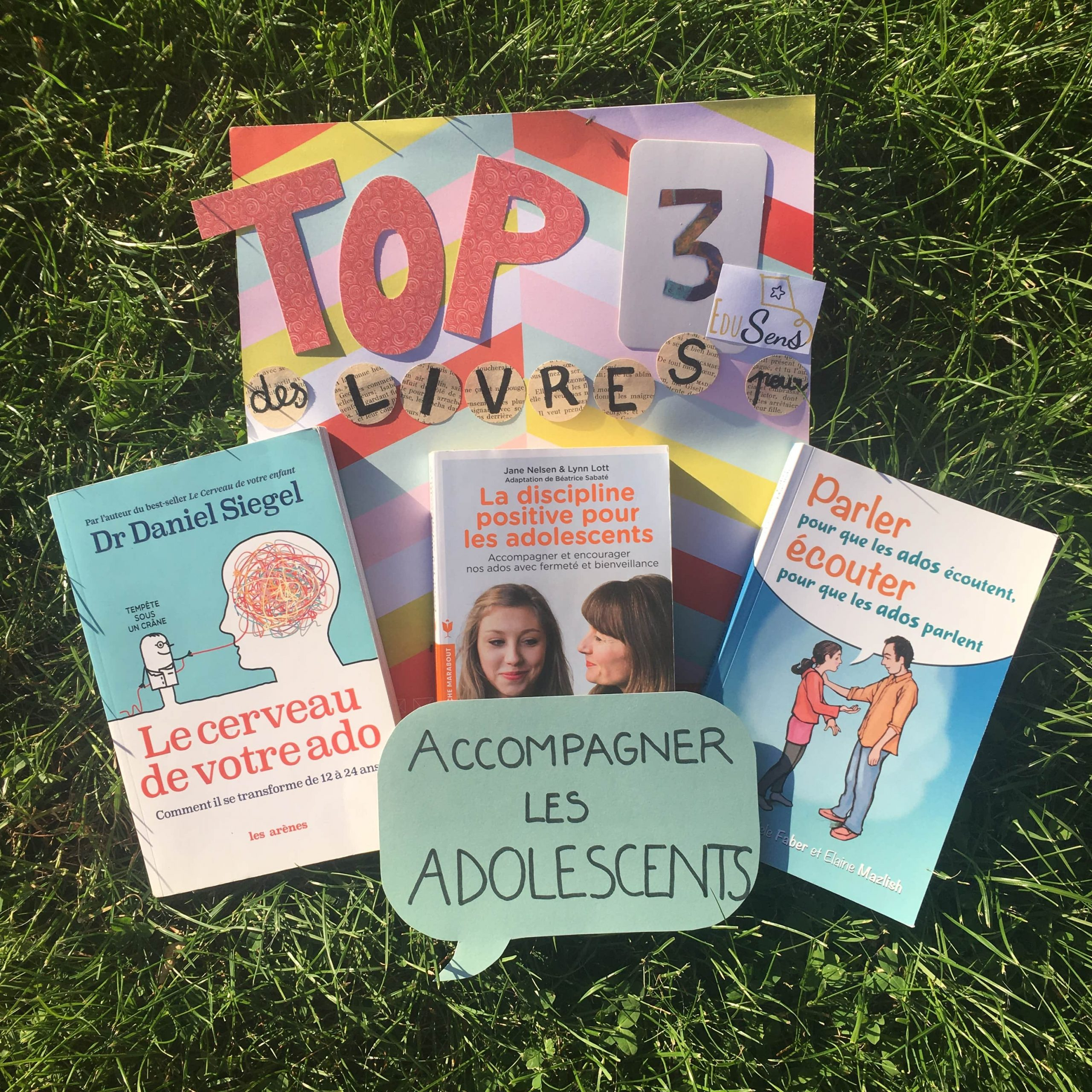 Top 3 des livres pour accompagner les ados!